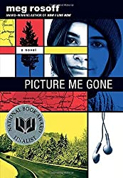 Picture Me Gone by Meg Rosoff (2013-10-03)