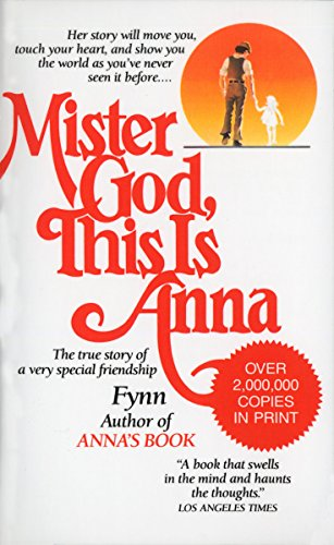 Mister God, This Is Anna: The True Story of a Very Special Friendship por Fynn