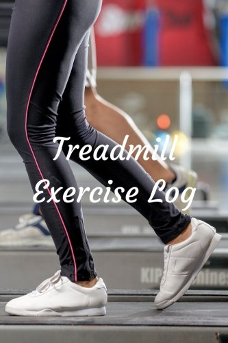 Treadmill Exercise Log por T. M. Powell