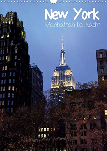 New York - Manhattan bei Nacht (Wandkalender 2020 DIN A3 hoch): New Yorks Straßen beeindrucken mit einem faszinierenden Farbspiel in der Nacht. (Monatskalender, 14 Seiten ) (CALVENDO Orte)