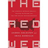 The Red Web: The Struggle Between Russia's Digital Dictators and the New Online Revolutionaries