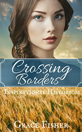 crossing-borders-inspirational-historical-romance-novella-english-edition