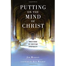 Putting on the Mind of Christ: The Inner Work of Christian Spirituality by Jim Marion (2011-11-01)