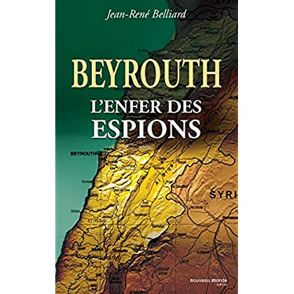 Beyrouth, l'enfer des espions (HIS DU RENS)