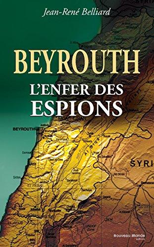 Beyrouth, l'enfer des espions
