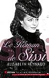 Le roman de Sissi (French Edition)