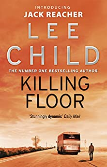 Killing Floor Jack Reacher Book 1 Ebook Lee Child