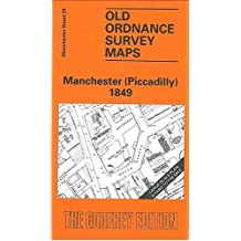 Manchester (Piccadilly) 1849: Manchester Sheet 29 (Old Ordnance Survey Maps of Manchester)