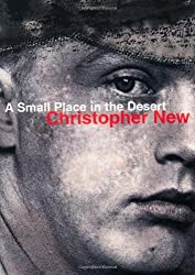 A Small Place in the Desert by Christopher New (2003-10-01)