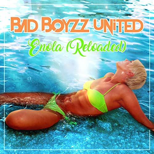 Bad Boyzz United - Enola (Reloaded)