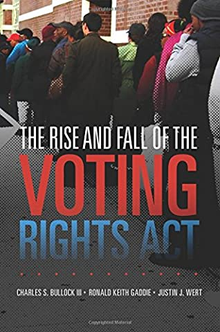 The Rise and Fall of the Voting Rights ACT (Studies in American Constitutional Heritage)