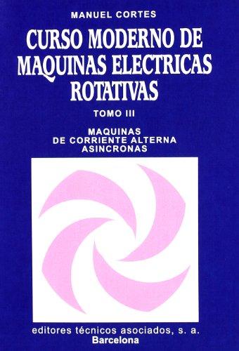 Curso Moderno De Máquinas Eléctricas Rotativas Tomo Iii por Manuel Cortes Cherta