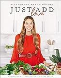 Just add Love: Gesunde Familienküche für Klein und Groß (GU Autoren-Kochbücher) - Alessandra Meyer-Wölden