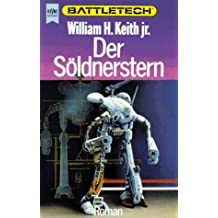 Der Söldnerstern. Battletech - Gray Death-Trilogie 02