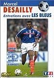 Marcel Desailly : Entretiens avec les Bleus