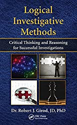Logical Investigative Methods: Critical Thinking and Reasoning for Successful Investigations
