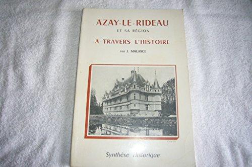 Azay-le-Rideau et sa rgion  travers l'histoire : Par J. Maurice. Prface de J. M. Roug
