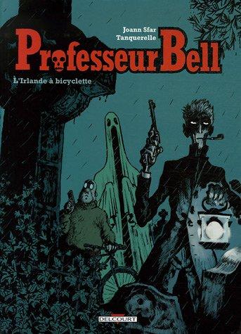 Professeur Bell, Tome 5 : L'Irlande à bicyclette par Joann Sfar, Hervé Tanquerelle, Walter