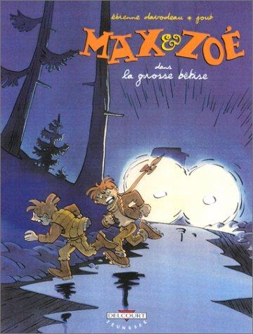 Max & Zoé, tome 4 : La Grosse Bêtise