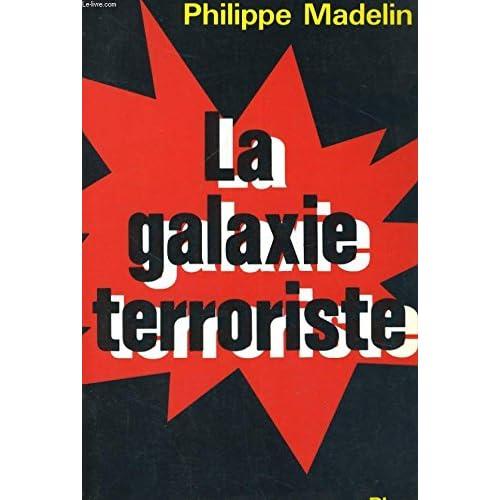 La galaxie terroriste / paris, belfast, bilbao, bayonne, corse, milan, francfort, bruxelles