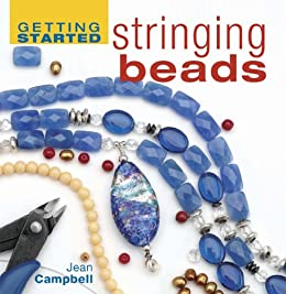 Getting Started Stringing Beads (Getting Started series) by [Campbell, Jean]