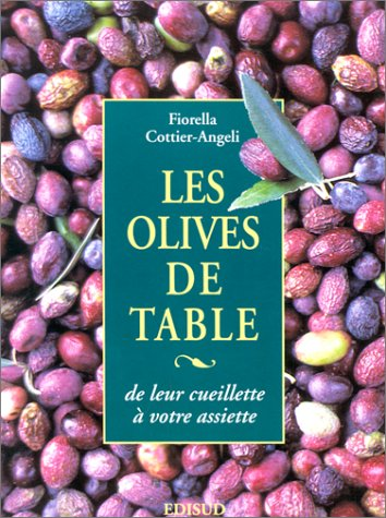 Les Olives de table. De leur cueillette à votre assiette