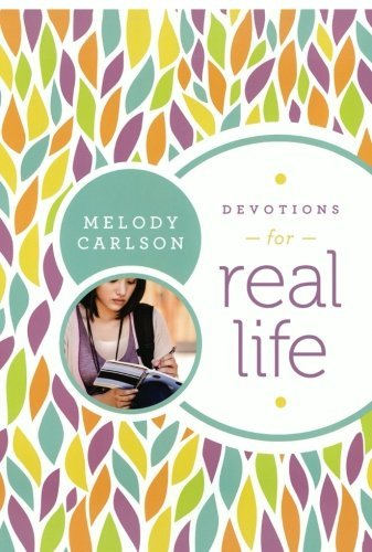 Devotions for Real Life by Melody Carlson (2012-10-01)