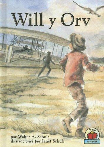 Will y Orv (Yo Solo: Historia/ On My Own History) por Walter A. Schulz