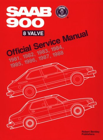 Saab 900 Eight Valve Official Service Manual, 1981-1988: Official Service Manual, 1981,1982, 1983, 1984, 1985, 1986, 1987, 1988