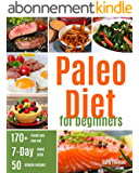 Paleo Diet For Beginners: Ultimate Guide for Getting Started, including a 7-Day Paleo Diet Plan & 50 Paleo Recipes (English Edition)