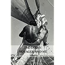 The Ocean Voyager and Me (English Edition)