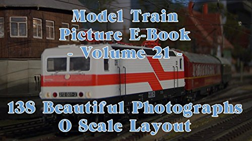 Model Train Picture E-Book - 138 Beautiful Photographs O Scale or 0 Gauge Layout - Volume 21 (English Edition) - O Gauge Layout