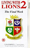 Living With Lions 2 - The Final Week [UK-Import] [VHS]