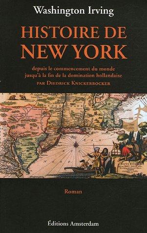 Histoire de New York : Depuis le commencement du monde jusqu'à la fin de la domination hollandaise
