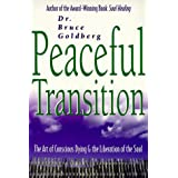 Peaceful Transition: The Art of Conscious Dying & the Liberation of the Soul
