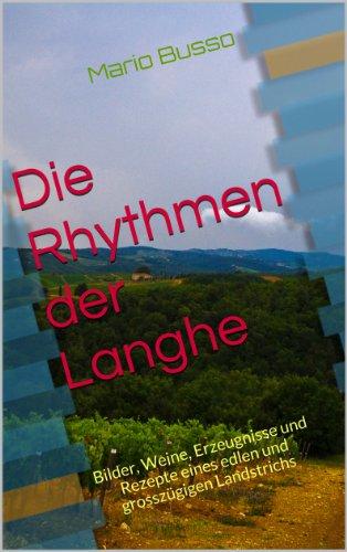 Die Rhythmen der Langhe (Turismo ed enogastronomia)
