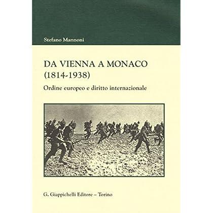 Da Vienna A Monaco (1814-1938). Ordine Europeo E Diritto Internazionale