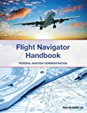 Flight Navigator Handbook, The