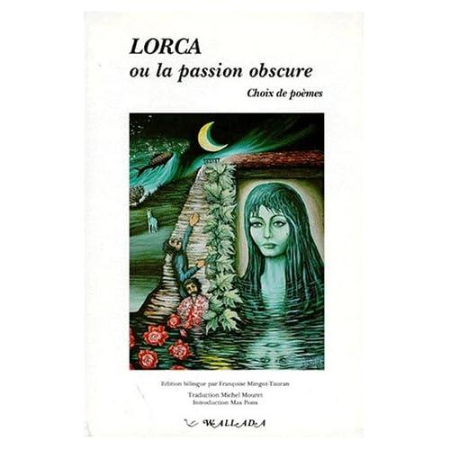 LORCA OU LA PASSION OBSCURE. Choix de poèmes