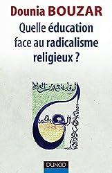 Quelle éducation face au radicalisme religieux ?