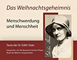 Das Weihnachtsgeheimnis: Menschwerdung und Menschheit Texte der hl. Edith Stein