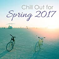 Chill Out for Spring 2017 – Australian Chill Out Collection, Chill Out 2017, Relaxed Beats, Lounge