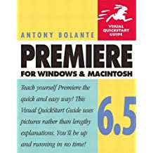 Premiere 6.5 for Windows and Macintosh: Visual QuickStart Guide (Visual QuickStart Guides)