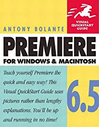Premiere 6.5 for Windows and Macintosh (Visual QuickStart Guides)