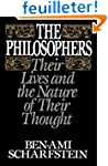 The Philosophers: Their Lives and the...