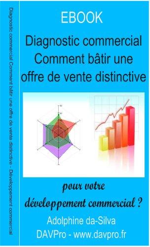 Diagnostic commercial - Comment bâtir une offre distinctive pour votre développement commercial ?