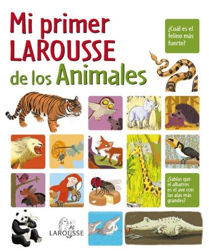 Mi primer Larousse de los Animales (Larousse - Infantil / Juvenil - Castellano - A Partir De 8 Años) por Aa.Vv.