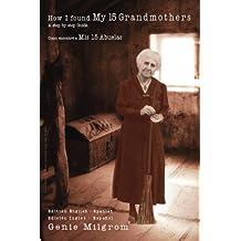 How I Found My 15 Grandmothers -Como Encontre A Mis 15 Abuelas: A Step by Step Guide-Una Guia Paso a Paso