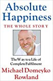 Absolute Happiness: The Manual to a Life of Complete Fulfilment and Awakening your True Power