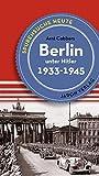 Berlin unter Hitler: Spurensuche heute: Orten, Bauten, Ereignisse 19331945 (Spurensuche / Orte, Bauten und Ereignisse)